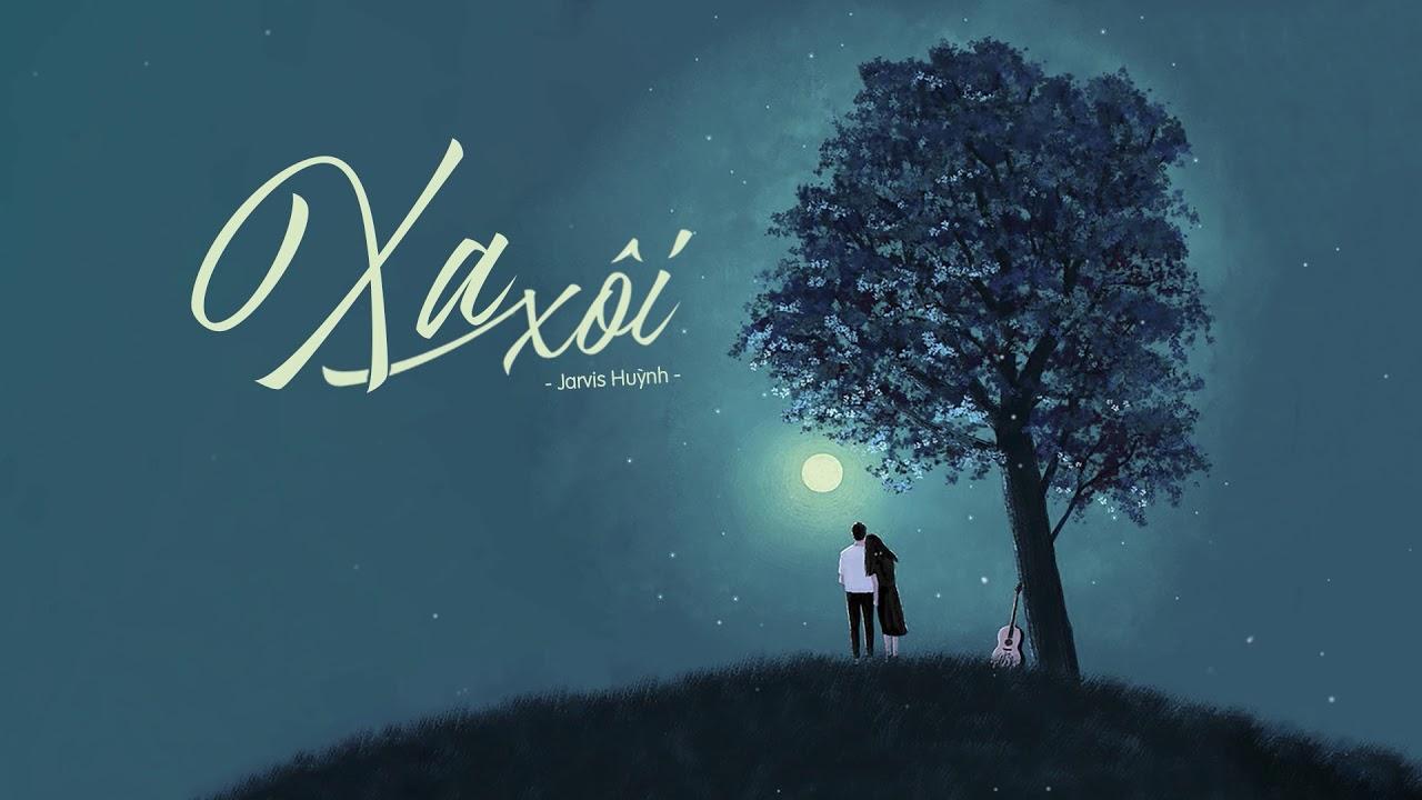 Xa Xôi - Jarvis Huỳnh   MV Lyrics HD - YouTube